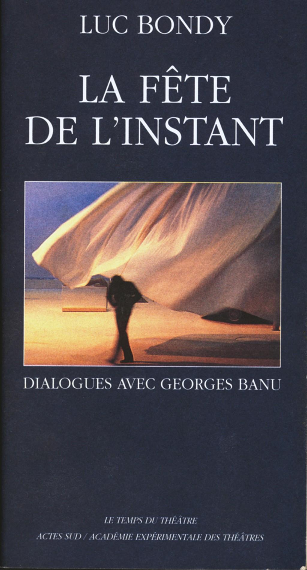 LUC BONDY LA FÊTE DE L'INSTANT